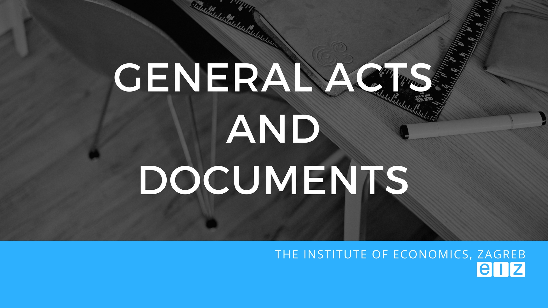 General acts and documents